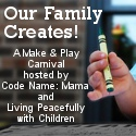 Our Family Creates! from Code Name: Mama and Living Naturally With Children